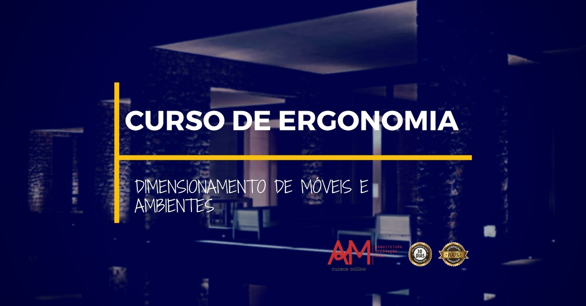 Curso online de Ergonomia - Dimensionamento de Móveis e Ambientes - Gestor de Obras & AM Cursos