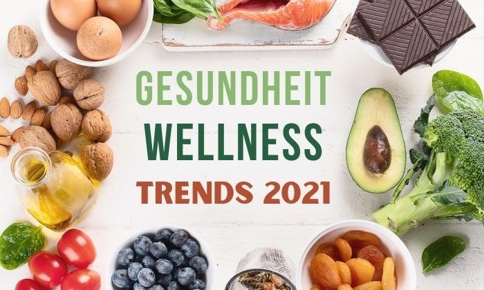 Gesundheit und Wellness – Trends 2021
