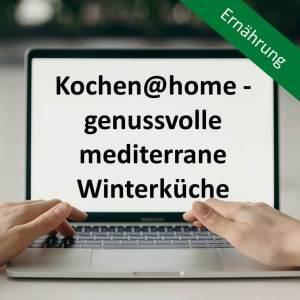 Kochen@home – genussvolle mediterrane Winterküche
