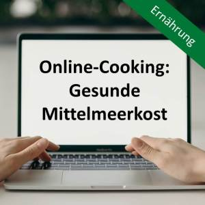 Online-Cooking: Gesunde Mittelmeerkost
