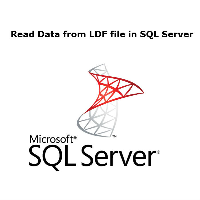 How to Read Data from LDF file in SQL Server