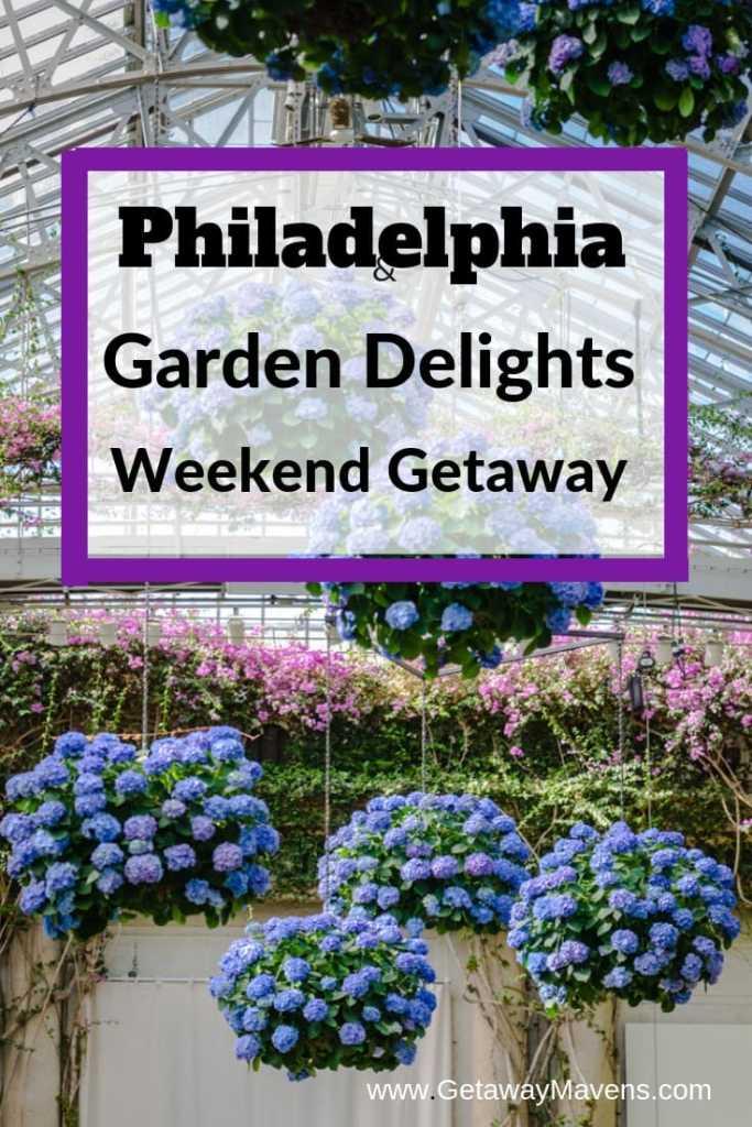 Philadelphia Garden Delights Weekend Getaway