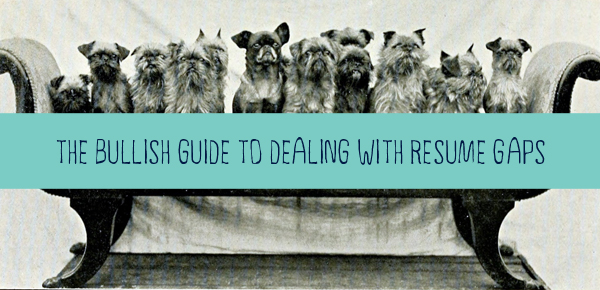 From The DailyBull: Dealing With Gaps In Your Resume – GetBullish