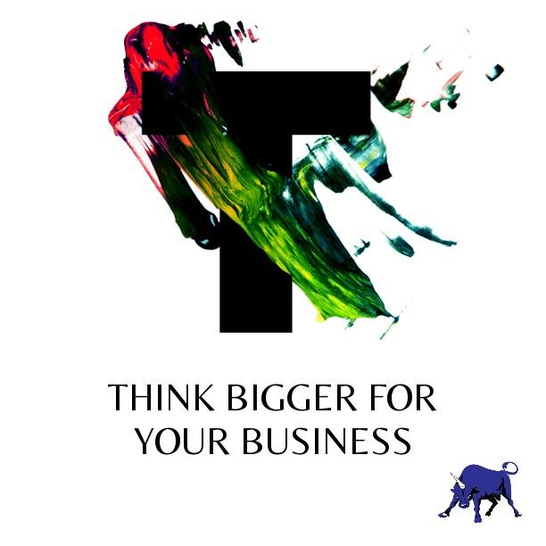 ThinkBiggerforYourBusiness