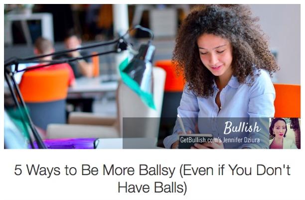 5 Ways to be Ballsier