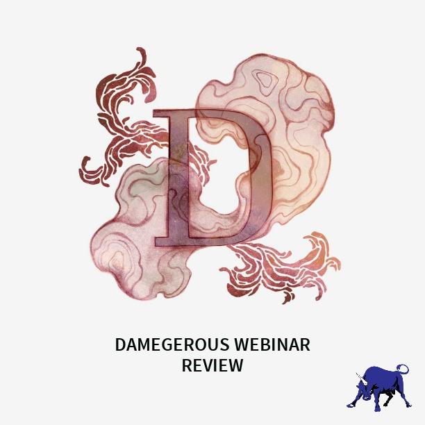 Damegerouswebinarreview