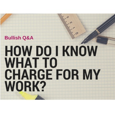 Bullish Q&A: How Do I Determine How Much I Can Charge For My Expertise?