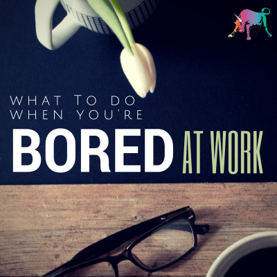 Bullish on DailyWorth…What to Do When You're Bored at Your Job