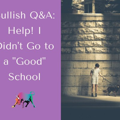"Bullish Q&A: Help! I Didn't Go to a ""Good"" School"