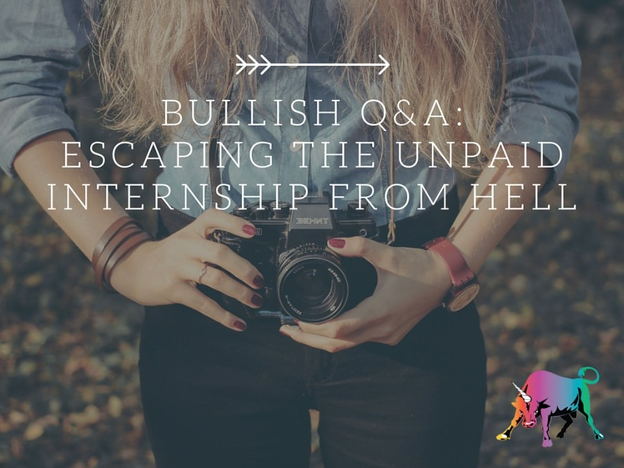 Bullish QA What To Do When Your Internship Is Probably Illegal