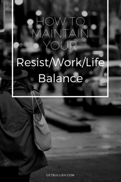 Maintain your resist/work/life/balance with Get Bullish