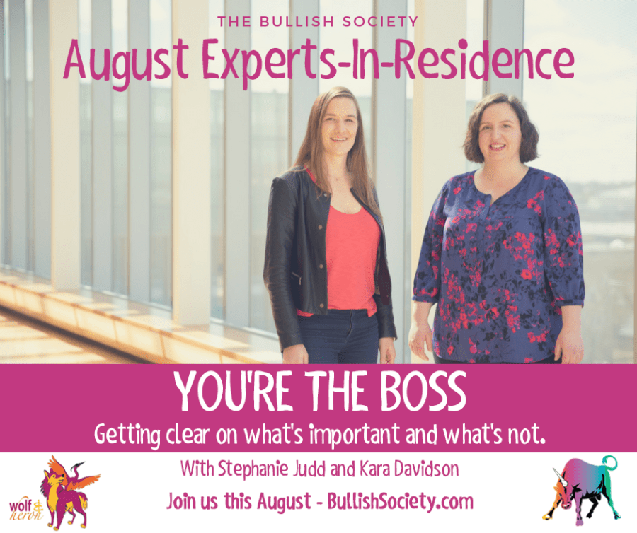 Meet our August Experts-in-Residence Kara and Stephanie. They'll be helping us define what's important and how to clarify what we want.