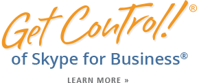 Get Control! of Skype® for Business (Lync) Communication Course