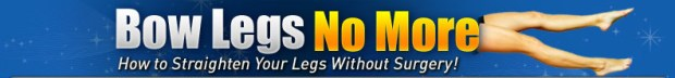 Bow Legs No More - Straighten your legs without surgery!