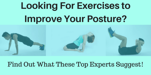 Looking for exercises to improve your posture? Find out what these top experts suggest.