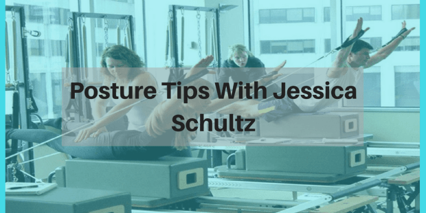 Posture Tips With Jessica Schultz