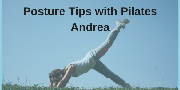 Posture Tips with Pilates Andrea