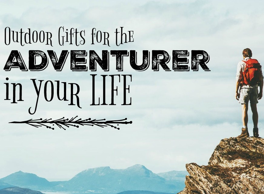Outdoor Gifts for the Adventurer in Your Life