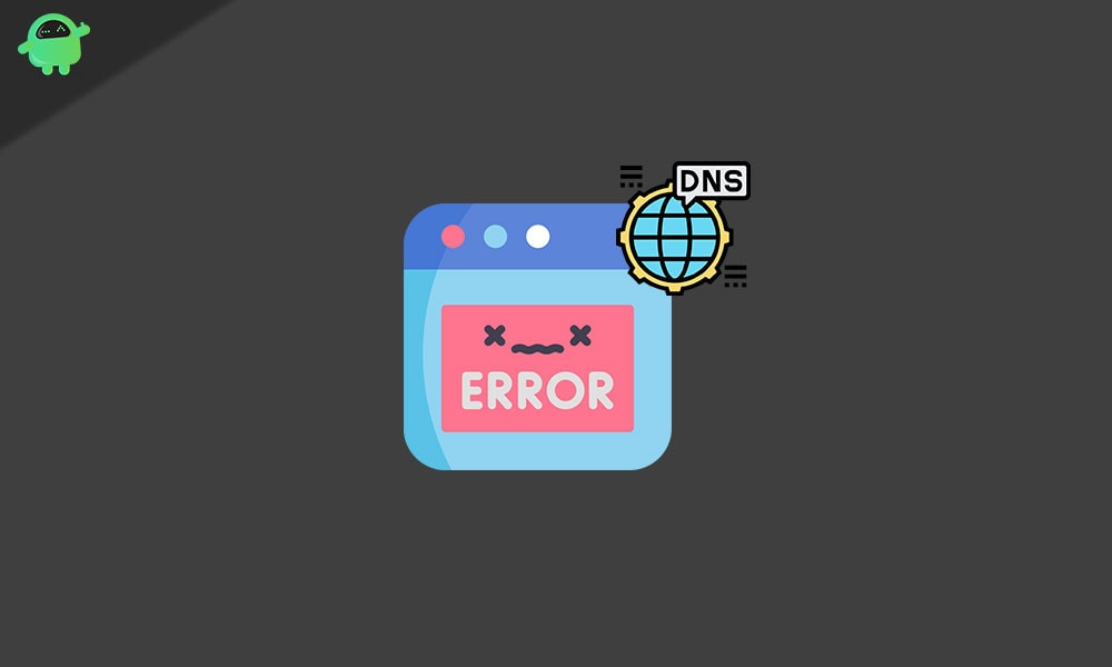 Исправления для «DNS_ Probe_Finished_ No_ Internet Error в Windows»