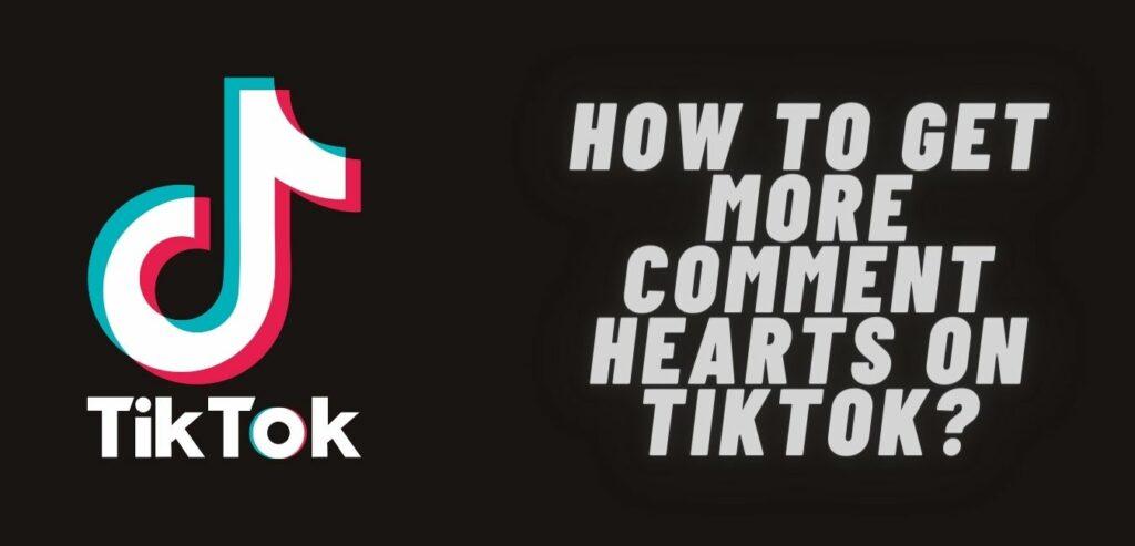 Как получить больше сердечек комментариев на TikTok_