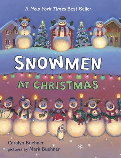 Snowmen At Christmas   By Caralyn Buehner and Mark Buehner