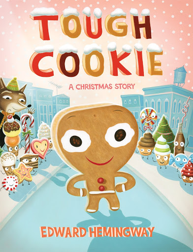 Tough Cookie : A Christmas Story  By Edward Hemingway