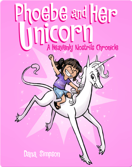 Phoebe and Her Unicorn Series by Dana Simpson