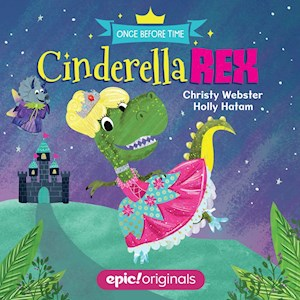 Once Before Time: Cinderella Rex