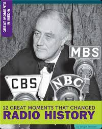 Best History Books for Kids: 12 Great Moments that Changed Radio History