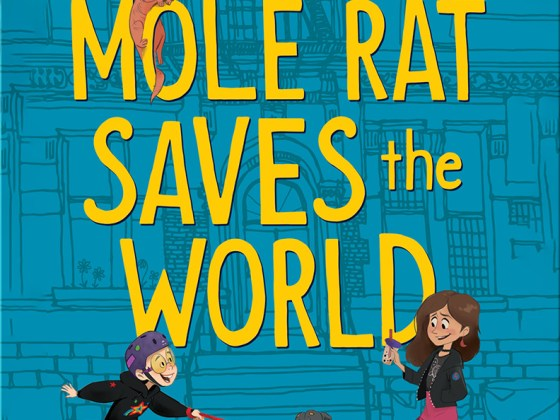 Our best chapter books: Naked Mole Rat Saves the World