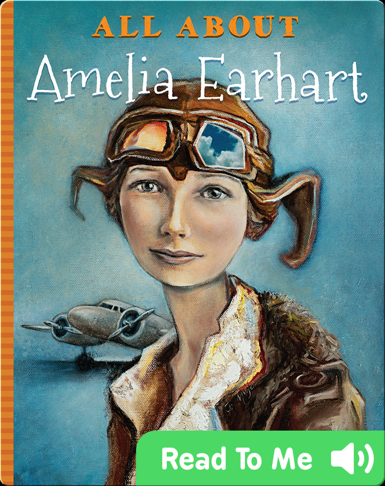 Books about famous Americans for kids: All About Amelia Earhart