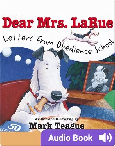 Persuasive books for kids: Dear Mrs. LaRue- Letters from Obedience School
