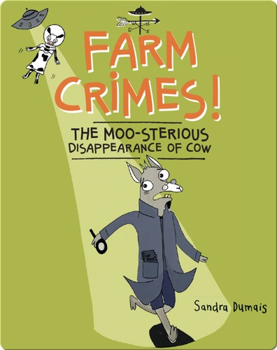Farm Crimes!- The Moo-sterious Disappearance of Cow