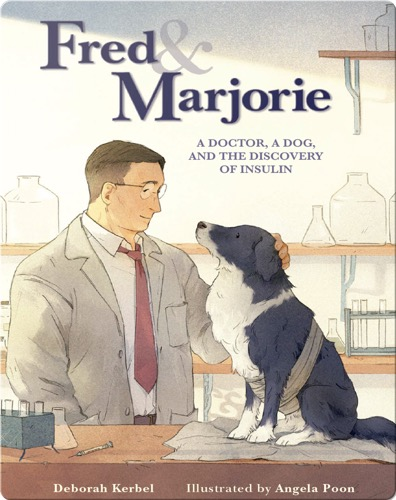 New Epic books: Fred & Marjorie- A Doctor, a Dog, and the Discovery of Insulin