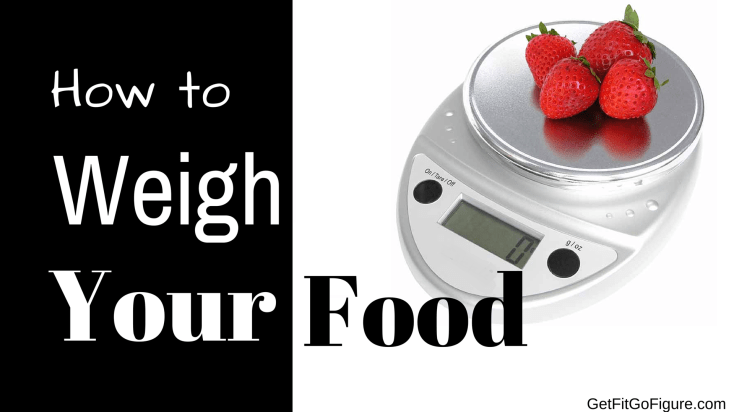 How toWeighYour Food
