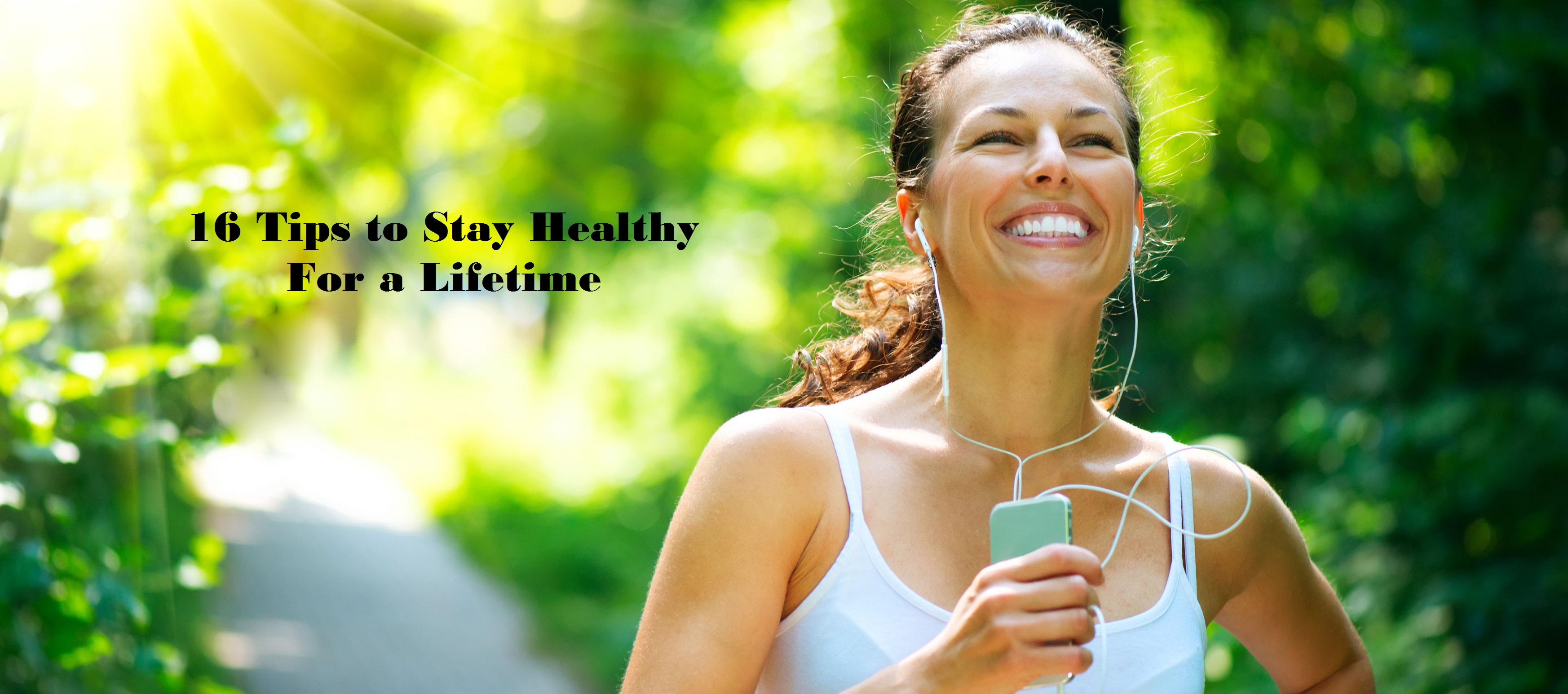 16 Tips to Stay Healthy For a Lifetime