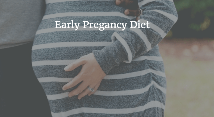 Early Pregnancy Diet