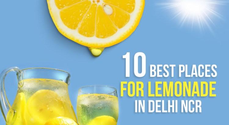 10 best places for lemonade in Delhi