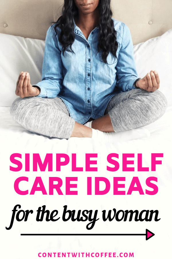 Simple self care ideas for the busy woman! Refresh and unwind any and every day using this self care list! #selfcare #selfcareideas #selfcarelist #selfcareforwomen