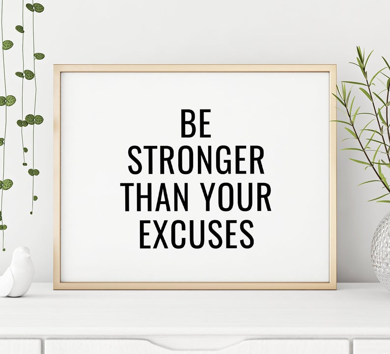 Be Stronger Than Your Excuses Wall Decor