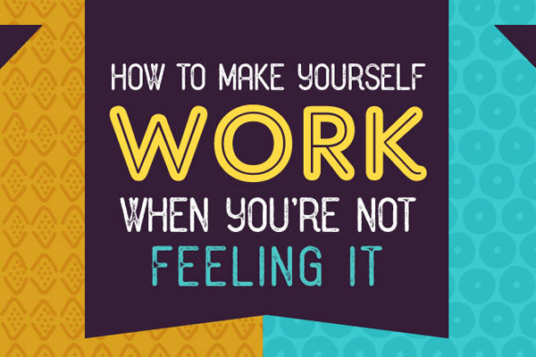 [Infographic] How To Make Yourself Work When You're Not ...