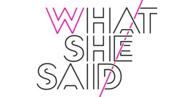 W Hotels Present What She Said: Trailblazers in Hospitality Hotels Present What She Said: Trailblazers in Hospitality
