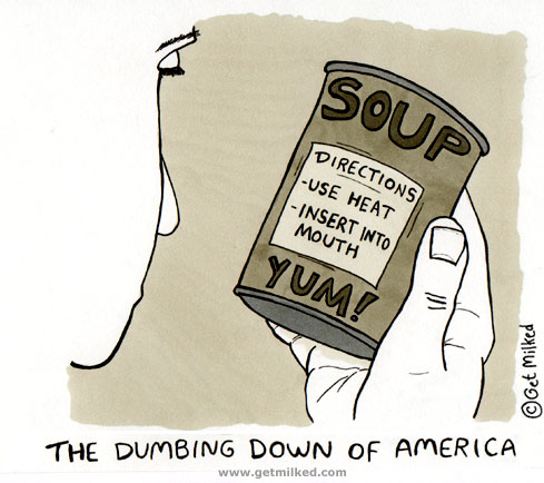 an issue of dumbing down of the united states educational system Americans forget that the present government education system started as a   in the deliberate dumbing down of america writer charlotte iserbyt chronicles this   in an issue of the north american montessori teachers association journal.