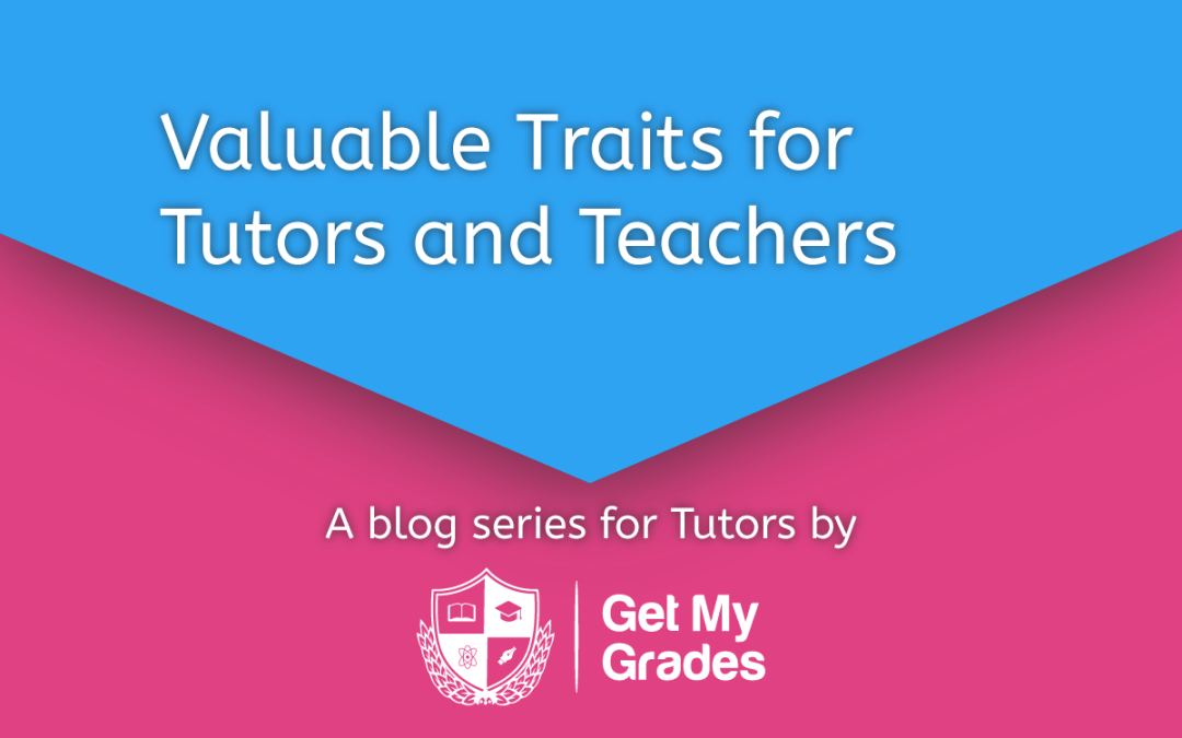 Valuable Traits for Tutors/Teachers