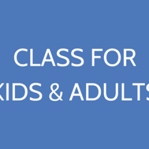 Class For Kids And Adults
