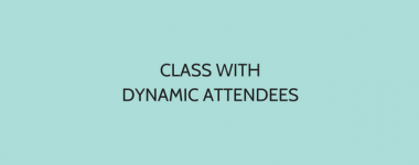 Class With Dynamic Attendees