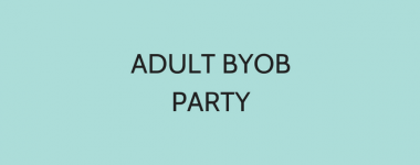 Adult BYOB Party