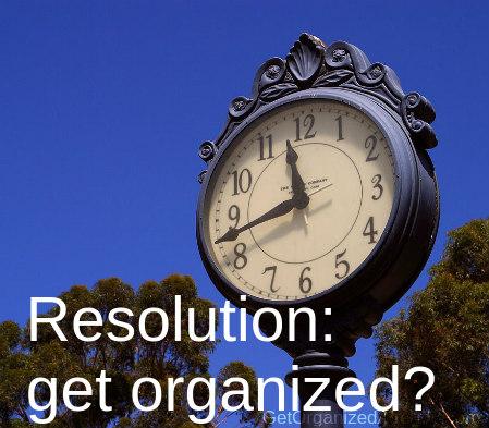 Resolution: get organized?