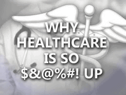 healthcare-system 11 Reasons Why Our Healthcare System is So $&@%#! Up