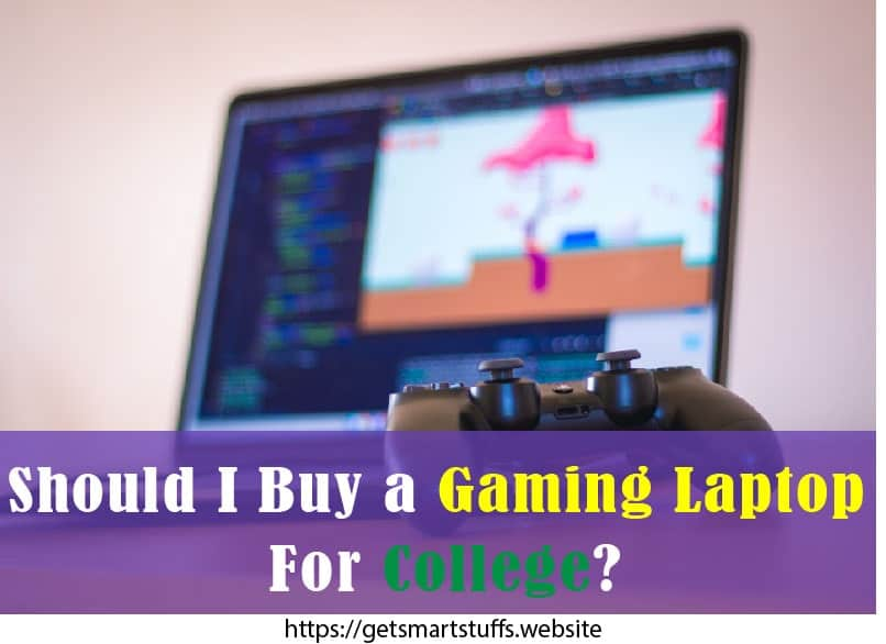 Should I Buy a Gaming Laptop For College